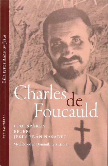 Charles de Foucauld - I fotspåren efter Jesus från Nasaret