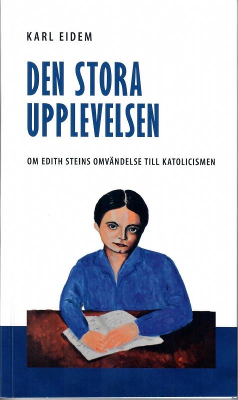 Den stora upplevelsen: Om Edith Steins omvändelse till katolicismen