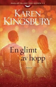 En glimt av hopp (Änglar ibland oss-serien 2)