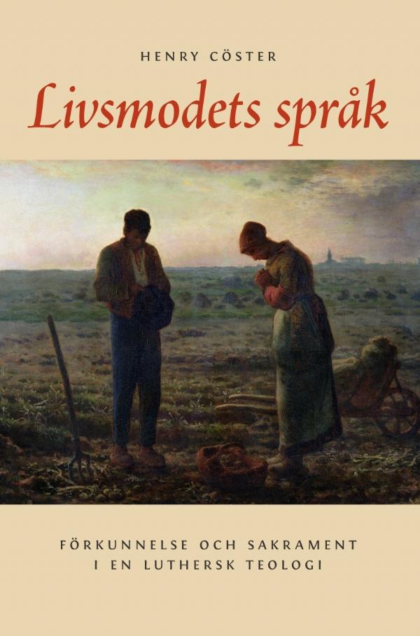 Livsmodets språk: Förkunnelse och sakrament i en luthersk teologi