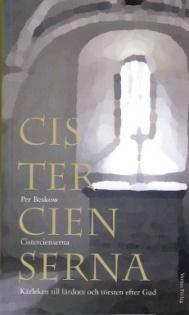 Cistercienserna: Kärleken till lärdom och törsten efter Gud