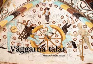 Väggarna talar: Albertus Pictors kyrkor