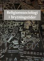 Religionssociologi i brytningstider/ Vänbok till Curt Dahlgren