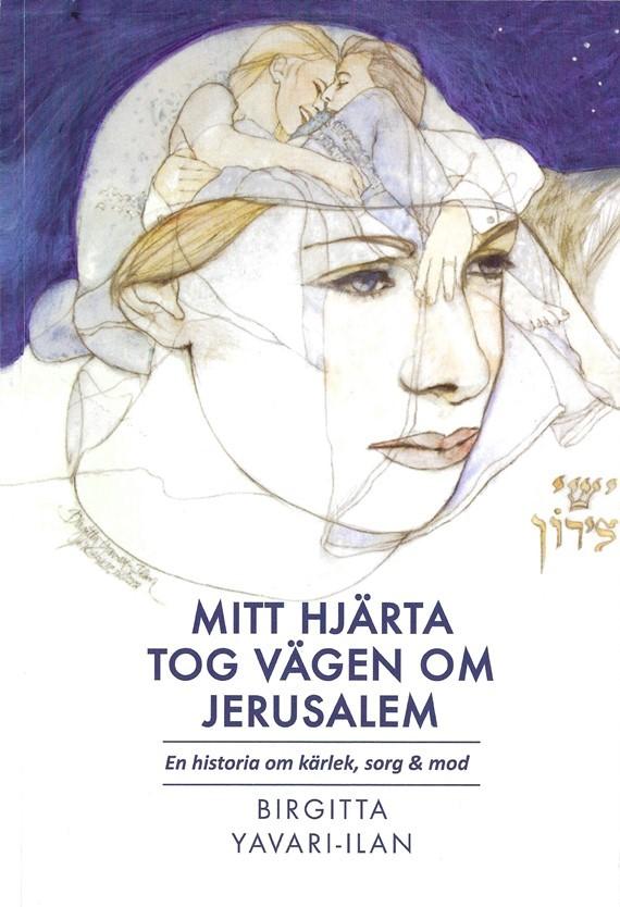 Mitt hjärta tog vägen om Jerusalem