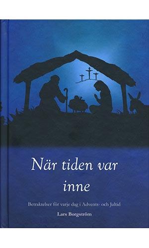 När tiden var inne - betraktelser för varje dag i Advents- och Jultiden
