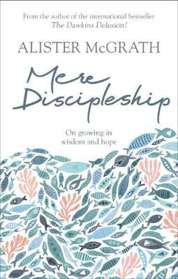 Mere Discipleship On Growing in Wisdom and Hope