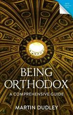 Being Orthodox A Comprehensive Guide
