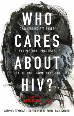 Who Cares About HIV? Challenging Attitudes and Pastoral Practices that Do More Harm than Good