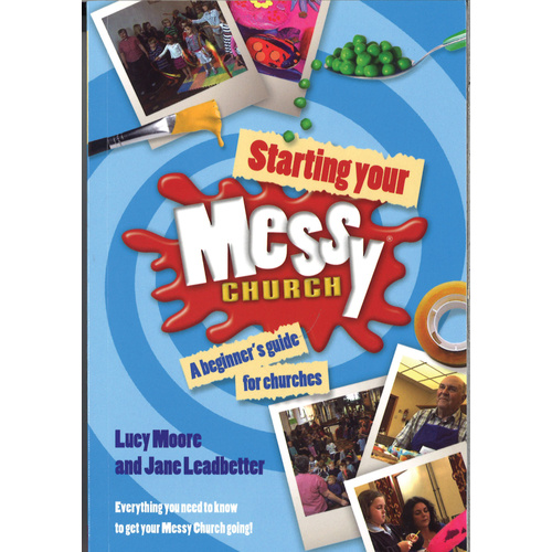 Starting your Messy Church - a Beginners Guide for Churches