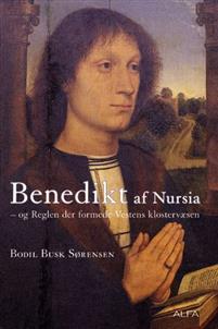 Benedikt af Nursia og reglen der formede Vestens klostervæsen