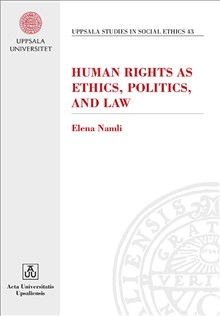 Human Rights as Ethics, Politics and Law