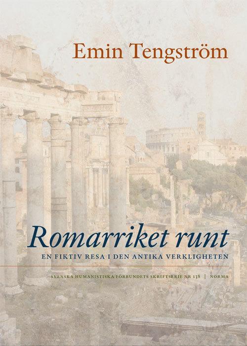 Romarriket runt : en fiktiv resa i den antika verkligheten