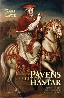 Påvens hästar: Hovkultur och maktsymbolik i kyrkostaten Rom