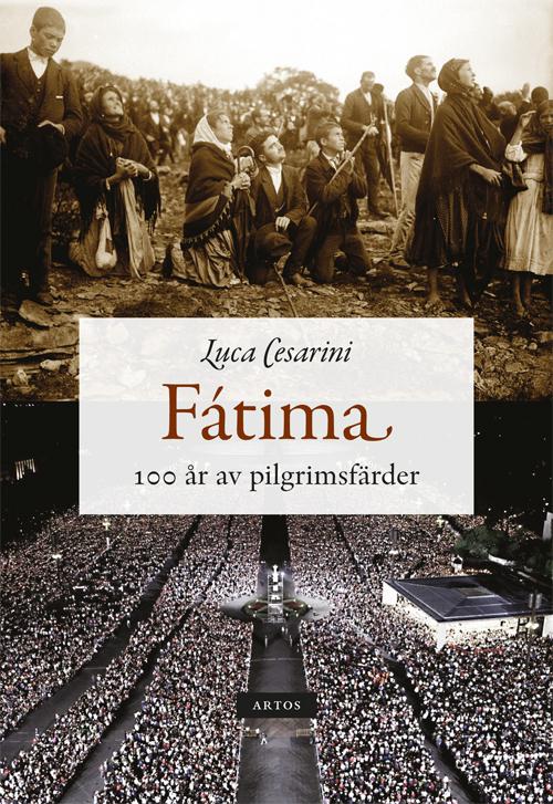 Fatima - 100 år av pilgrimsfärder