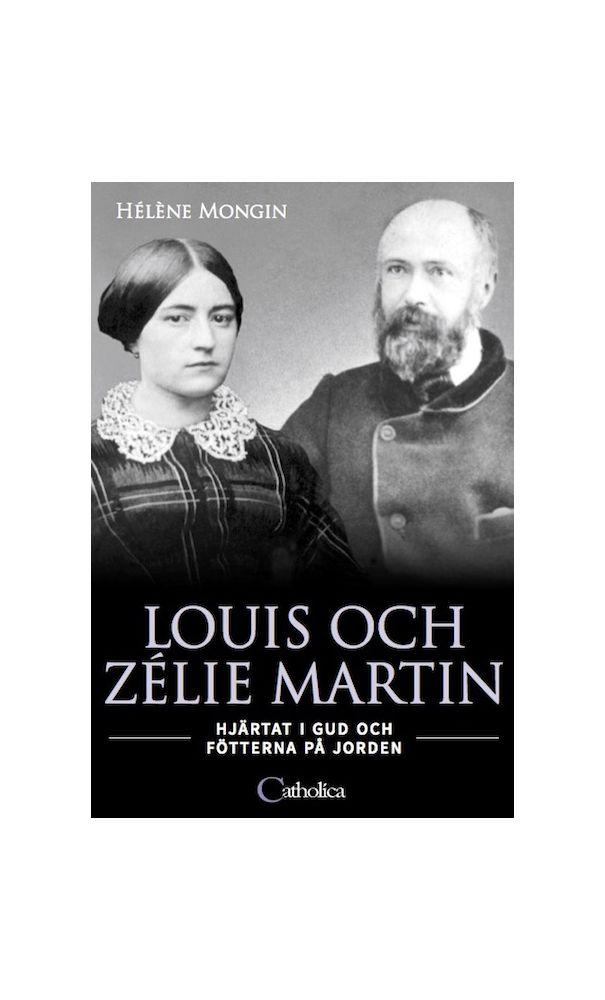 Louis och Zélie Martin: hjärtat i Gud och fötterna på jorden