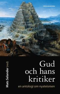 Gud och hans kritiker: En antologi om nyateismen