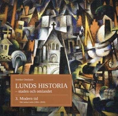 Lunds historia del 3 - staden och omlandet - Moderna tider: Där tankar möts (1862-2010)