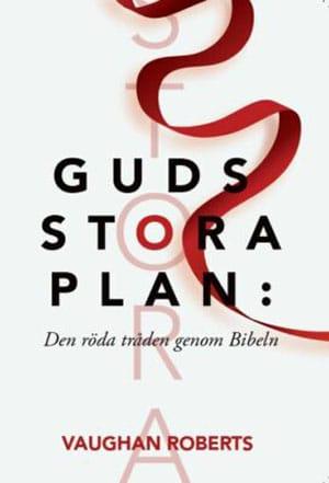 Guds stora plan: den röda tråden genom Bibeln