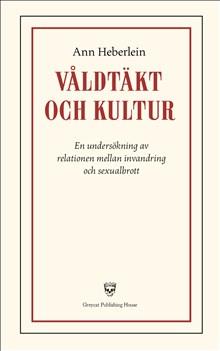 Våldtäkt och kultur: En undersökning av relationen mellan invandring och sexualbrott
