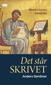 Det står skrivet: bibeltro kontra bibelkritik