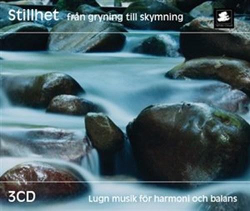 STILLHET - FRÅN GRYNING TILL S