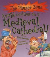 Avoid Working On A Medieval Cathedral!