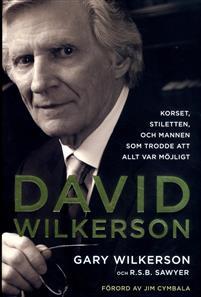 David Wilkerson: Korset, stiletten och mannen som trodde att allt var möjligt