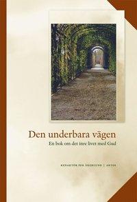 Den underbara vägen: en bok om det inre livet med Gud