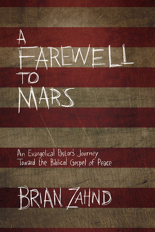 Farewell to Mars: An Evangelical Pastor's Journey Toward the Biblical Gospel of Peace