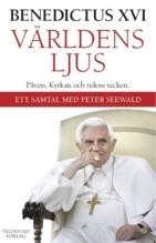 Världens ljus: Påven, kyrkan och tidens tecken - ett samtal med Peter Seewald
