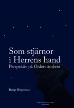 Som stjärnor i Herrens hand: Perspektiv på Ordets ämbete