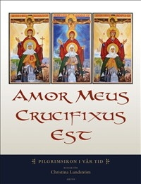 Amor Meus Crucifixus Est: Pilgrimsikon i vår tid