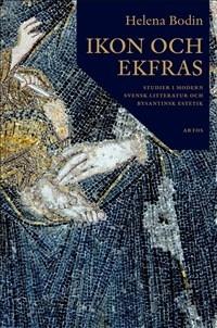 Ikon och Ekfras. Studier i modern svensk litteratur och bysantinsk estetik