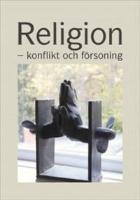 Religion - konflikt och försoning. Kristen humanism 2014. Med bidrag av bl.a. Sara Gehlin, Kristian Gerner, Göran Eidevall och Marika Griehsel.
