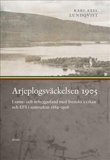 Arjeplogsväckelsen 1905: I same- och nybyggarland
