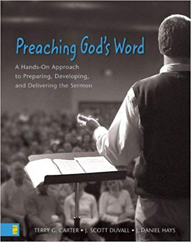 Preaching God's word:A hands on approach tp preparing,deveolping, and delivering the Sermon