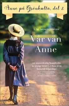 Vår vän Anne - Anne på Grönkulla: del 2