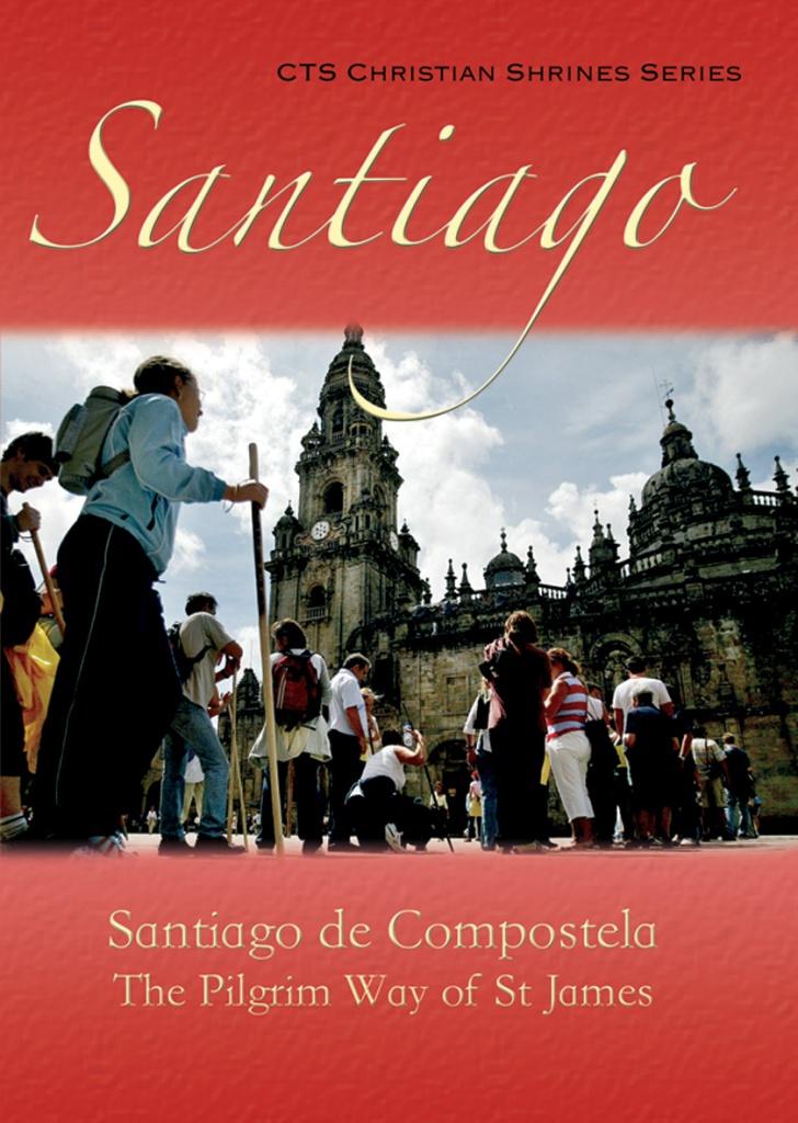 Santiago de Compostela - The Pilgrim Way of St James (CTS)
