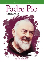 Padre Pio – A Holy Priest (CTS)