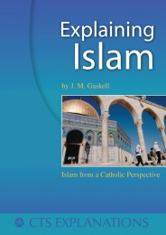 Explaining Islam - Islam From a Catholic Perspective (CTS)