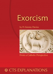 Exorcism - Understanding exorcism in scripture and practice (CTS)