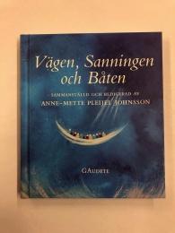 Vägen, Sanningen och Båten - en bok om Tro & Ljus