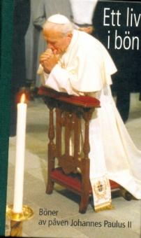 Ett liv i bön - böner av Johannes Paulus II