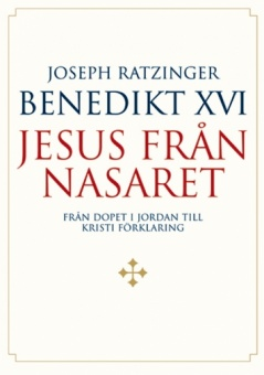 Jesus från Nasaret I - från Dopet i Jor
