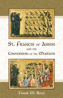 St. Francis of Assisi and the Conversion of the Muslims