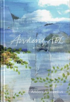 Andens ABC - Att leva av det Eviga Ordet
