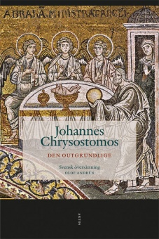 Den Outgrundlige / Johannes Chrysostomo