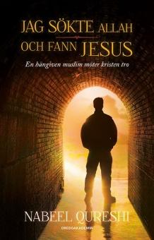 Jag sökte Allah och fann Jesus – En hängiven ...