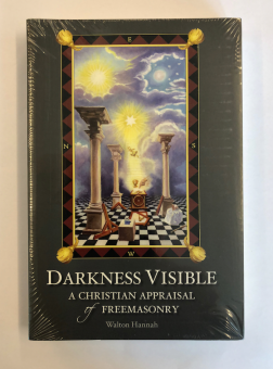 Darkness Visible - A Christian Appraisal of Freemasonry