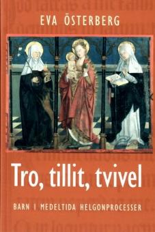 Tro, tillit, tvivel - Barn i medeltida helgonprocesser